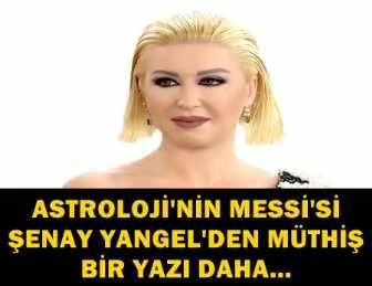 """DR. ŞENAY YANGEL YAZDI: """"MART AYINDA BİZİ NELER BEKLİYOR?.."""""""