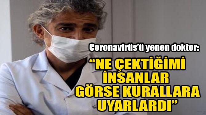 """""""NE ÇEKTİĞİMİ İNSANLAR GÖRSE KURALLARA UYARLARDI"""""""