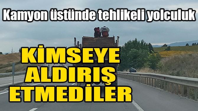 KİMSEYE ALDIRIŞ ETMEDİLER!