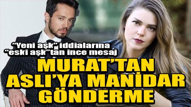 MURAT BOZ'DAN ASLI ENVER'E MANİDAR GÖNDERME!