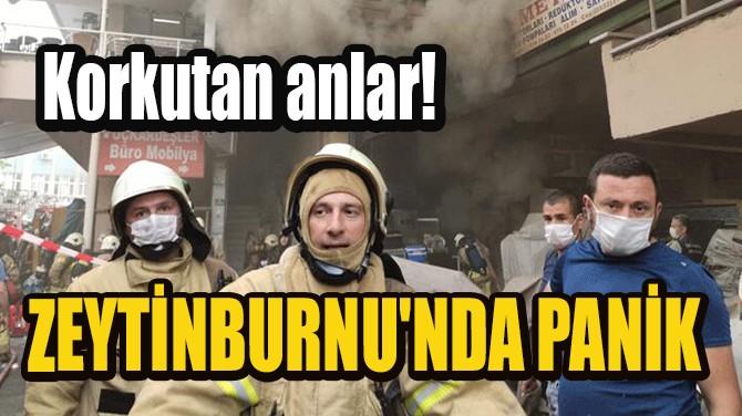 ZEYTİNBURNU'NDA PANİK