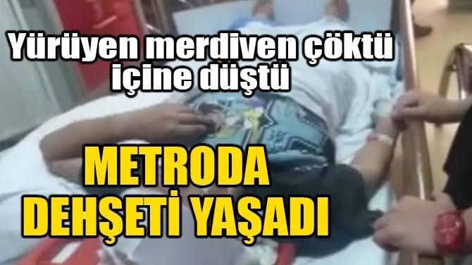 METRODA DEHŞETİ YAŞADI!