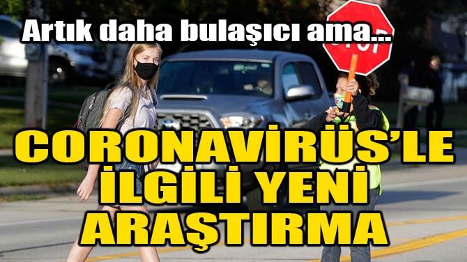CORONAVİRÜS'LE İLGİLİ YENİ ARAŞTIRMA