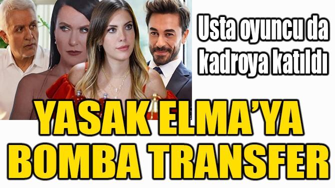 YASAK ELMA'YA BOMBA TRANSFER!
