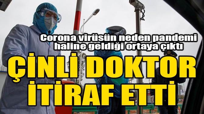 ÇİNLİ DOKTOR İTİRAF ETTİ!