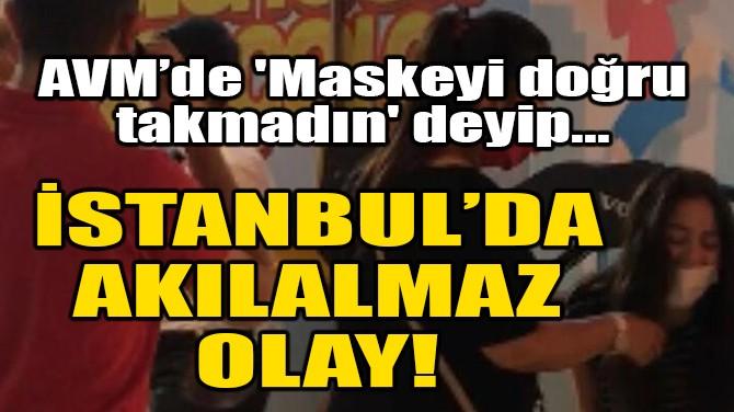 İSTANBUL'DA AKILALMAZ OLAY!