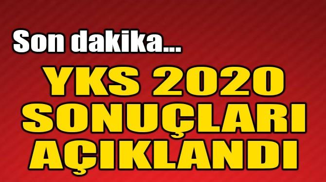 YKS 2020 SONUÇLARI AÇIKLANDI