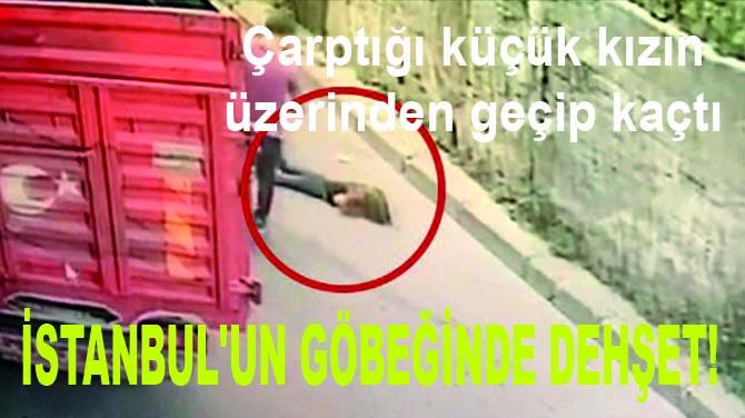 İSTANBUL'UN GÖBEĞİNDE DEHŞET!