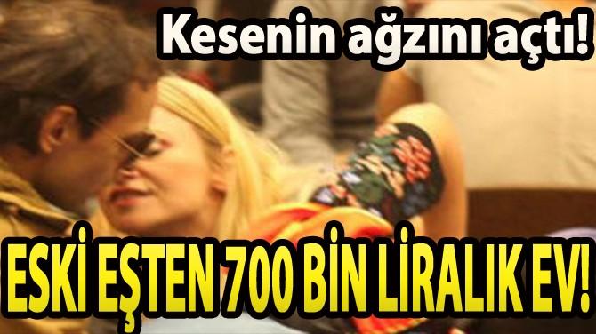 ESKİ EŞTEN 700 BİN LİRALIK EV!