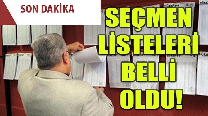 YENİ SEÇMEN LİSTELERİ BELLİ OLDU!