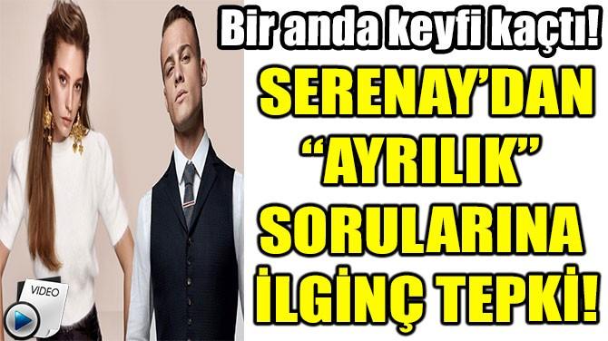 SERENAY'I KAÇIRAN KEREM SORUSU!