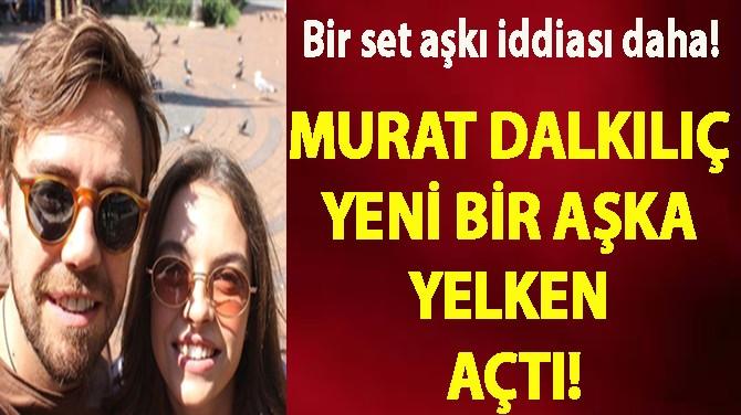 MURAT DALKILIÇ ARADIĞI MUTLULUĞU SETTE BULDU!