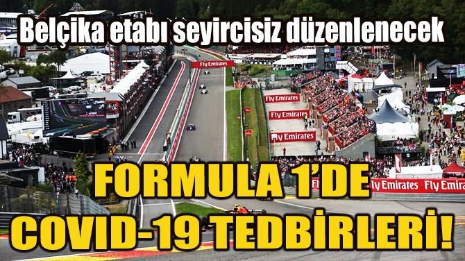 FORMULA 1'DE COVID-19 TEDBİRLERİ!