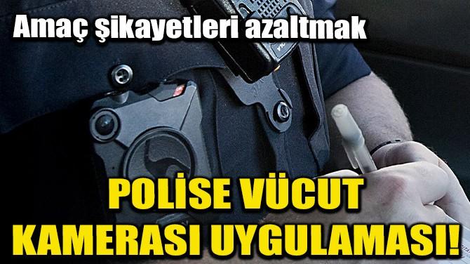 """KANADA'DA POLİSLER İÇİN """"VÜCUT KAMERASI"""" UYGULAMASI GÜNDEMDE"""