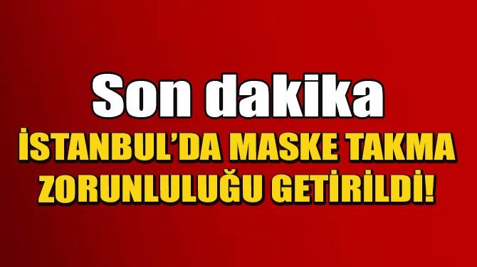 İSTABUL VALİLİĞİ'NDEN FLAŞ KARAR!