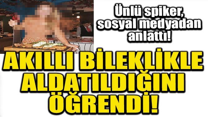 ÜNLÜ SPİKER ALDATILDIĞINI AKILLI SAATLE ÖĞRENDİ!