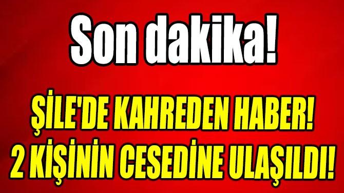 ŞİLE'DE KAHREDEN HABER!