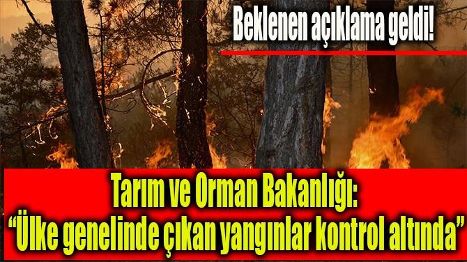TARIM VE ORMAN BAKANLIĞINDAN BEKLENEN AÇIKLAMA GELDİ!