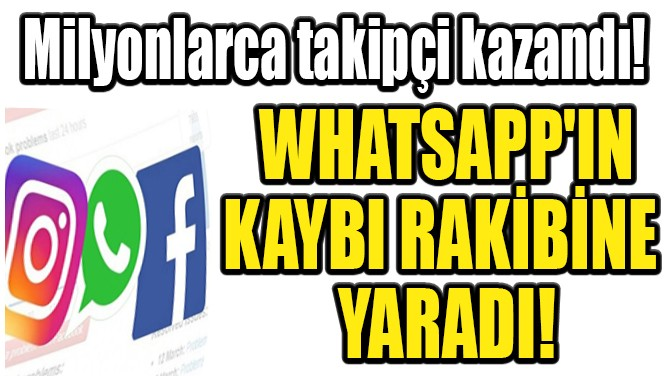 WHATSAPP'IN YAŞADIĞI TEKNİK ARIZA TELEGRAM'A YARADI!