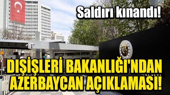DIŞİŞLERİ BAKANLIĞI'NDAN AZERBAYCAN AÇIKLAMASI!