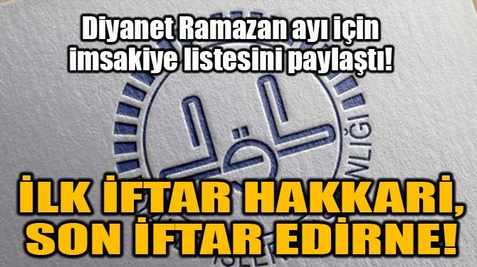 İLK İFTAR HAKKARİ, SON İFTAR EDİRNE!