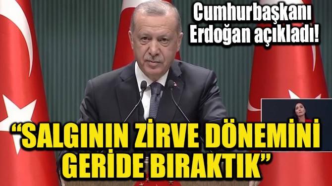 """""""SALGININ ZİRVE DÖNEMİNİ GERİDE BIRAKTIK"""""""