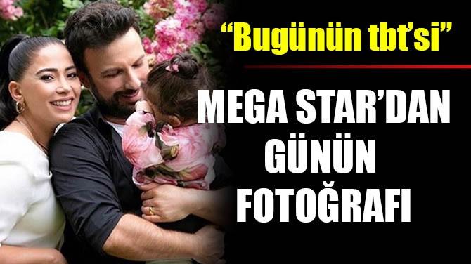 MEGA STAR'DAN GÜNÜN FOTOĞRAFI!