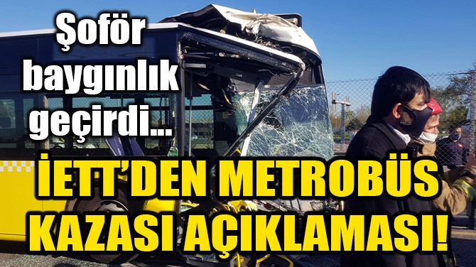İETT'DEN METROBÜS KAZASI AÇIKLAMASI!