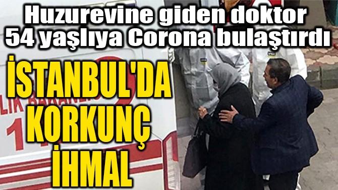 İSTANBUL'DA  KORKUNÇ  İHMAL