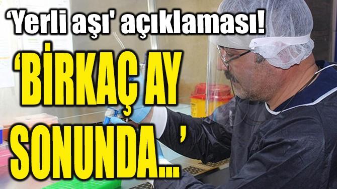 YERLİ AŞI AÇIKLAMASI