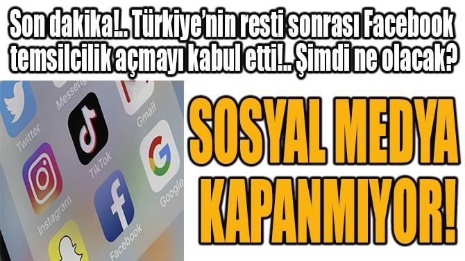 SOSYAL MEDYA KAPANMIYOR!