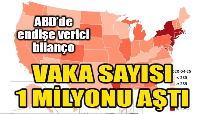 ABD'DE CORONA VİRÜS VAKALARI 1 MİLYONU AŞTI