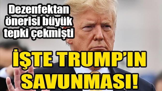 """TRUMP TEPKİ ÇEKEN ÖNERİSİNİ BÖYLE SAVUNDU: """"KİNAYE YAPIYORDUM"""""""