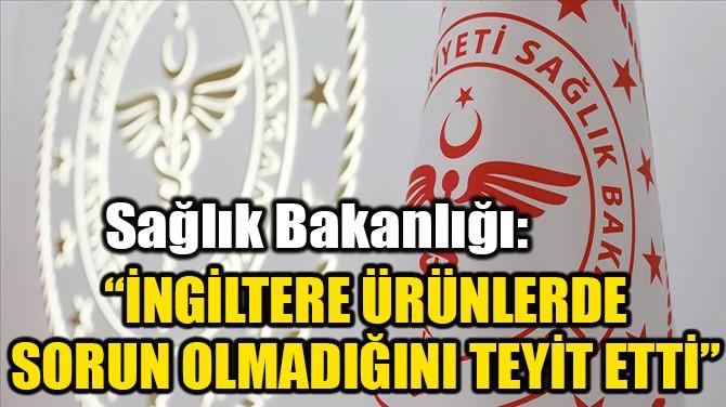 SAĞLIK BAKANLIĞI'NDAN İNGİLTERE AÇIKLAMASI!