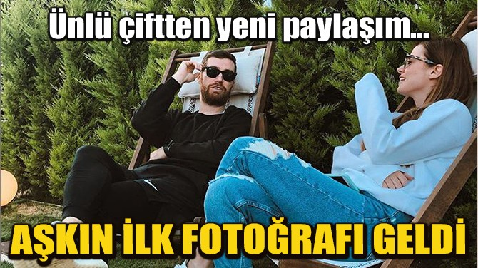 AŞKIN İLK FOTOĞRAFI GELDİ!