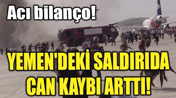 YEMEN'DEKİ SALDIRIDA CAN KAYBI ARTTI!