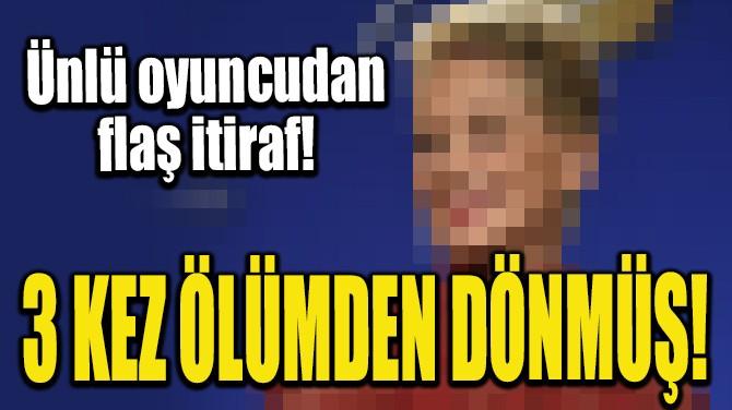 ÜNLÜ OYUNCUDAN FLAŞ İTİRAF!