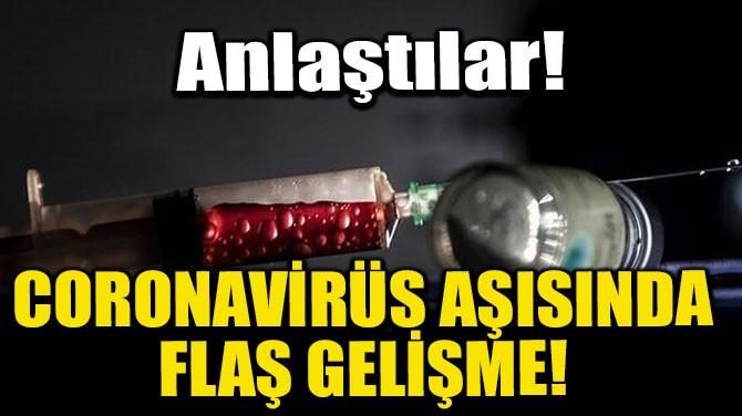 CORONAVİRÜS AŞISINDA FLAŞ GELİŞME!