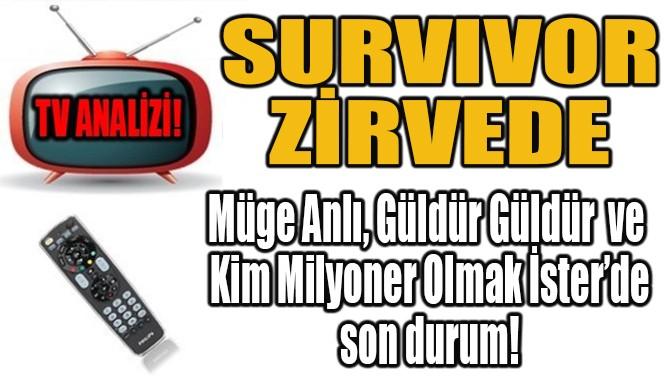 """""""SURVIVOR"""" ZİRVEDE"""