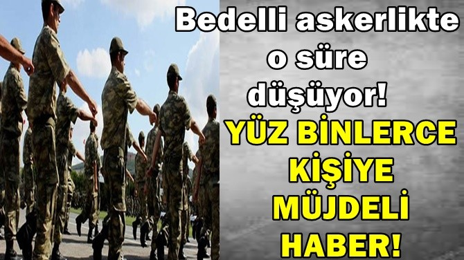 YÜZ BİNLERCE KİŞİYE MÜJDELİ HABER!