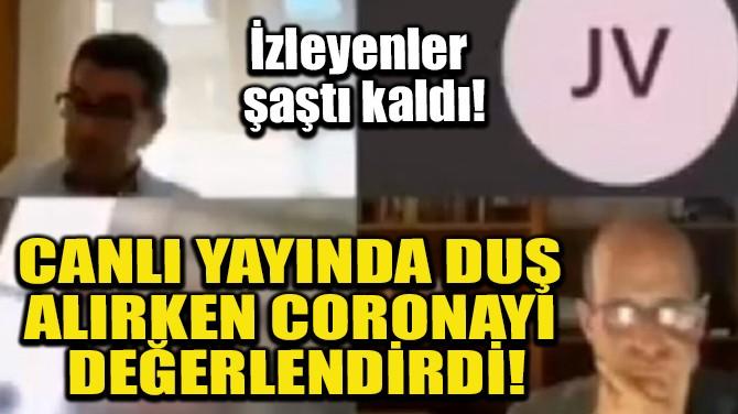 CANLI YAYINDA DUŞ ALIRKEN CORONAYI DEĞERLENDİRDİ!