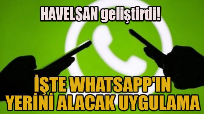 İŞTE WHATSAPP'IN YERİNİ ALACAK UYGULAMA!