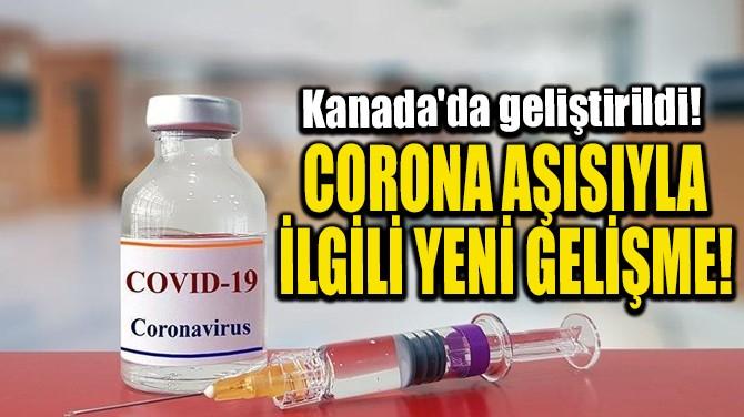 CORONA AŞISIYLA İLGİLİ YENİ GELİŞME!