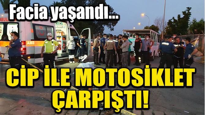 CİP İLE MOTOSİKLET ÇARPIŞTI!