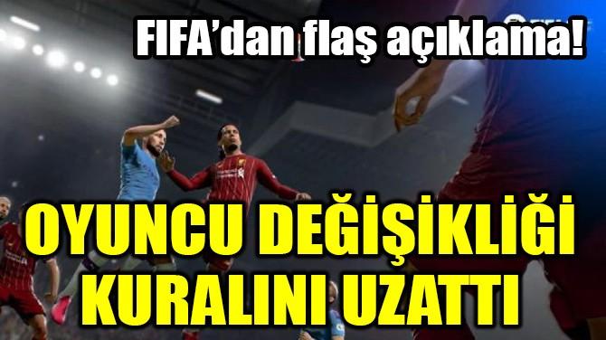 FIFA'DAN SON DAKİKA AÇIKLAMASI!