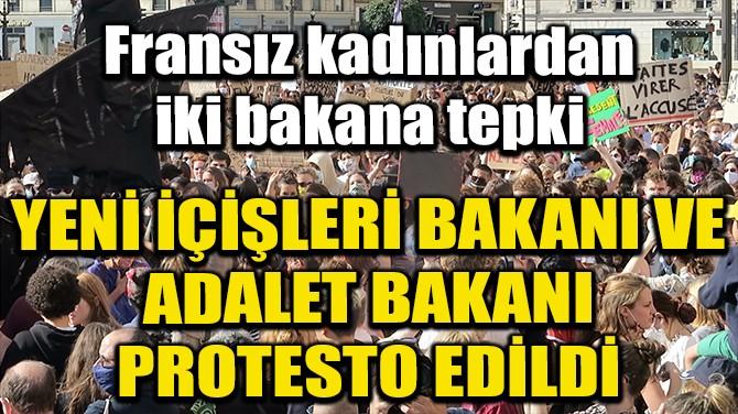 FRANSA'DA YENİ İÇİŞLERİ BAKANI VE ADALET BAKANI PROTESTO EDİLDİ