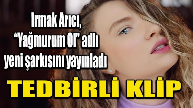 TEDBİRLİ KLİP