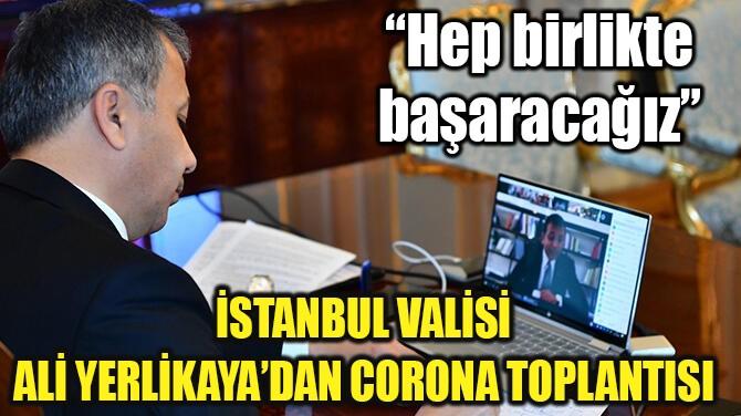 İSTANBUL'DA CORONAVİRÜS TOPLANTISI!