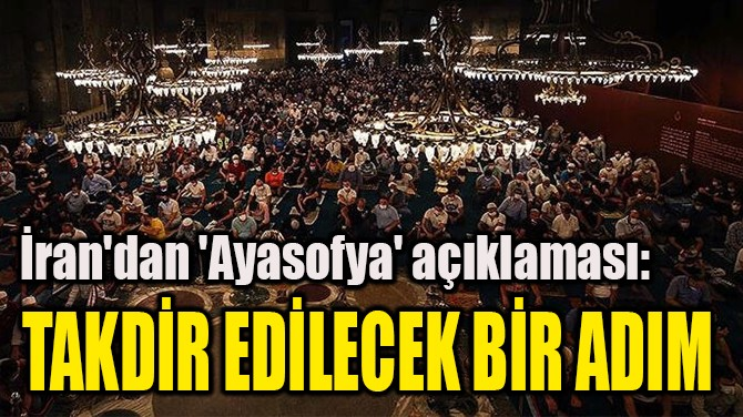 """""""TAKDİR EDİLECEK BİR ADIM"""""""