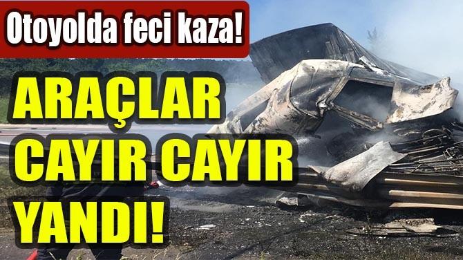 OTOYOLDA FECİ KAZA! ARAÇLAR CAYIR CAYIR YANDI!